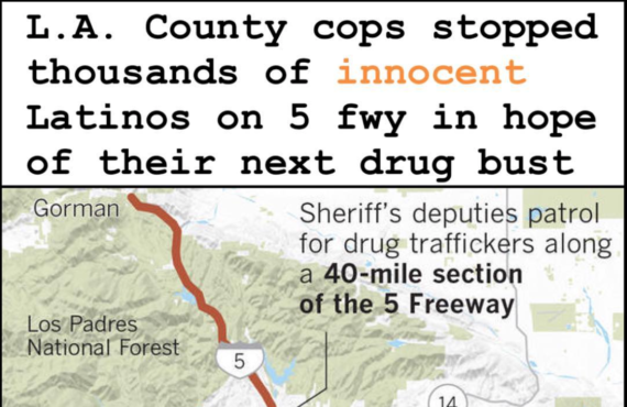 Sheriffs stop thousands of innocent Latinos on 5 freeway..